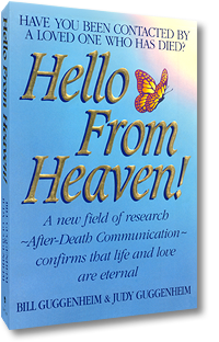 """Hello From Heaven!"" - Bill Guggenheim and Judy Guggenheim"